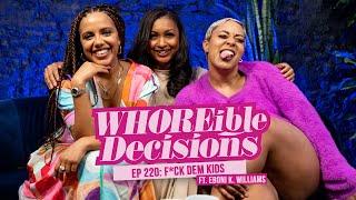 F*ck Dem Kids ft. Eboni K. Williams (RE-UPLOAD) - WD w/ Mandii B & Weezy