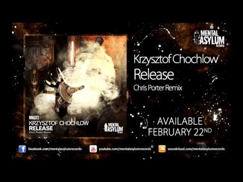 Krzysztof Chochlow - Release (Chris Porter Remix) [MA073] [Available February 22nd]