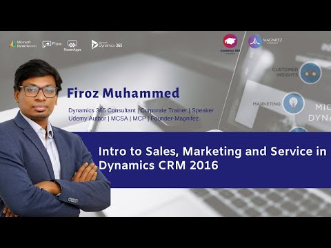 Intro to Sales, Marketing and Service in Dynamics CRM 2016 | Dynamics CRM Training