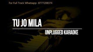 Tu Jo Mila Unplugged Karaoke || Bajrangi Bhaijaan || Salman Khan