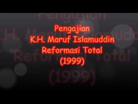 Pengajian K.H.  Ma'ruf Islamuddin - Reformasi Total (1999)