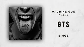 Machine Gun Kelly - GTS (Binge)
