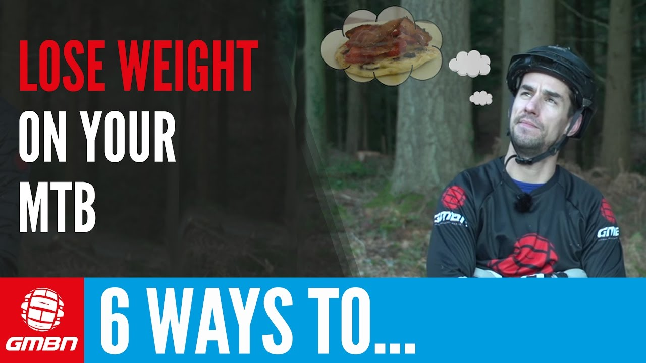 6 Ways To Lose Weight While Mountain Biking Mtb Training