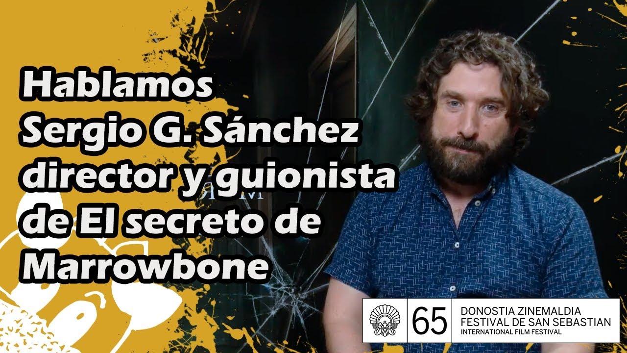 Hablamos con el director y guionista Sergio G. Sánchez - YouTube