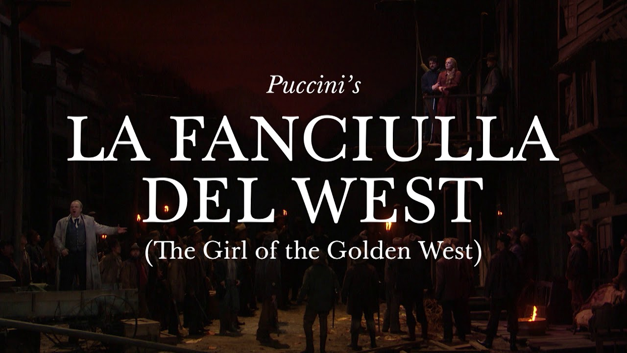 La Fanciulla del West at The Metropolitan Opera