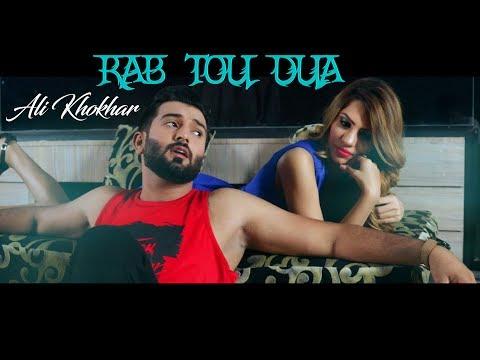 RAB TOU DUA - OFFICIAL VIDEO - ALI KHOKHAR (2017)