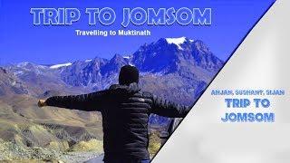 Trip to Jomsom, Muktinath (Nepal) | Travaling | By Anjan/Sushant/Sijan