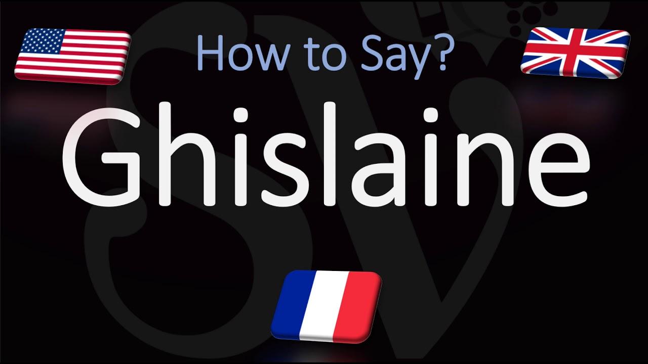 How to Pronounce Ghislaine? (CORRECTLY)