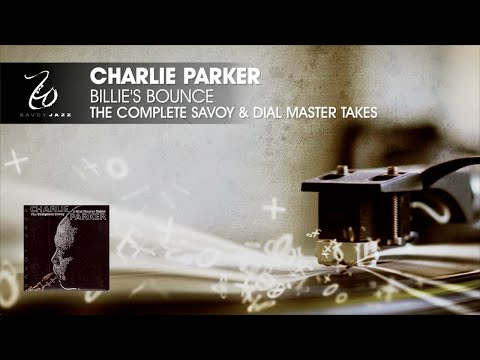 Charlie Parker - Billie's Bounce - The Complete Savoy & Dial Master Takes