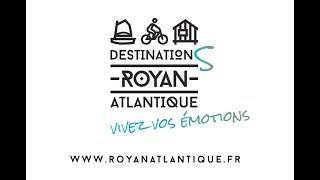 Destination Royan Atlantique - Vivez vos émotions