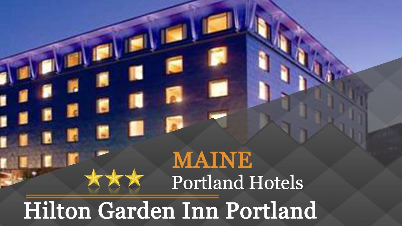 Hilton Garden Inn Portland Downtown Waterfront Hotels Maine