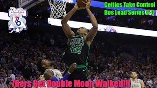 76ers Double Moonwalked With Reverse Triple Moonwalks!!! Go Down 0-3 To The Celtics!!!