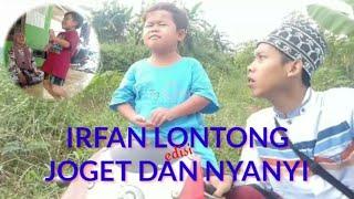Irfan Lontong Joget dan Nyanyi