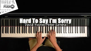♪ Hard To Say I'm Sorry - Peter Cetera, David Foster /Piano Cover