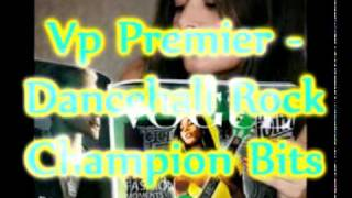 Vp Premier - Champion Remix - Buju Banton - Dancehall Rock