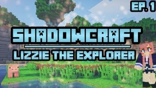 Lizzie The Explorer | ShadowCraft | Ep. 1