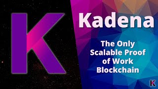 Kadena: Scalable, Proof of Work Blockchain, Chainweb, Pact Smart Contracts, KDA Token, and More!