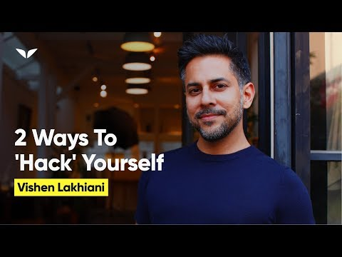 "How To ""Hack"" Yourself - The 2 Levers That Make Us Who We Are 