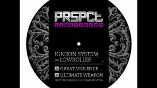 Lowroller & Igneon System - Ultimate Weapon