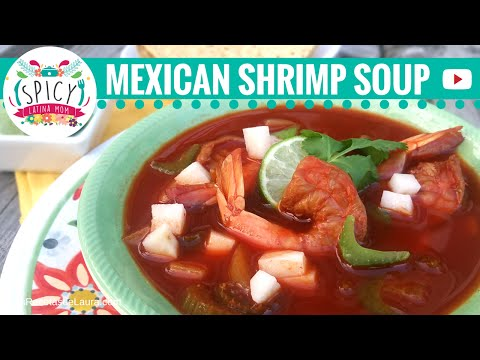 SHRIMP SOUP RECIPE: MEXICAN FOOD-Receta Caldo de Camaron-Spicy Latina Mom