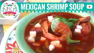 SHRIMP SOUP RECIPE   MEXICAN FOOD   Receta Caldo de Camaron - Spicy Latina Mom