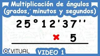 Multiplicación de ángulos (grados, minutos y segundos) ejemplo 1 de 3 | Trigonometría - Vitual