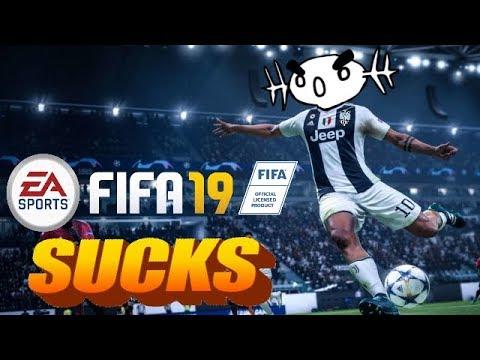 WHY FIFA 19 SUCKS