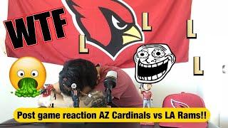 Post game reaction AZ Cardinals vs LA Rams. FYI mainly a rant video