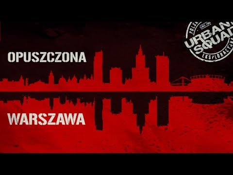 Opuszczona Warszawa / Abandoned Warsaw