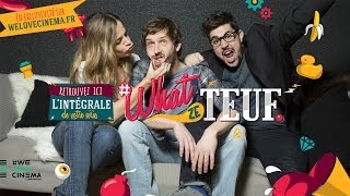 WE LOVE CINEMA présente l'intégrale de What Ze Teuf - #WZT