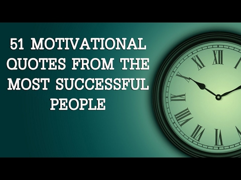 51 Motivational Quotes From The Most Successful People | Famous Quotes