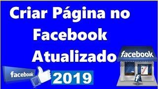 Como criar uma página no Facebook - FANPAGE PASSO A PASSO Atualizado 2019