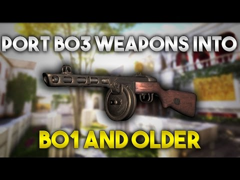 How to port Black Ops 3 Weapons to BO1 and lower