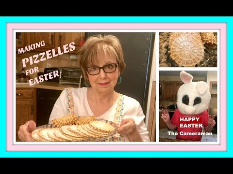 MAKING PIZZELLES FOR EASTER AND MY SPECIAL GUEST