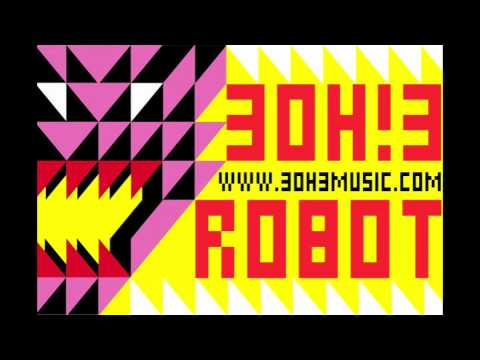 3OH!3 - Robot [AUDIO]