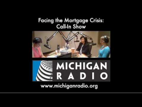 Facing the Mortgage Crisis: Call-In Show - Michigan Radio - NPR