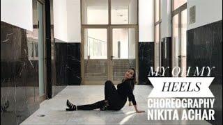 My Oh My - Camila Cabello feat Da Baby - Heels Choreography by Marissa Heart | Nikita  Achar