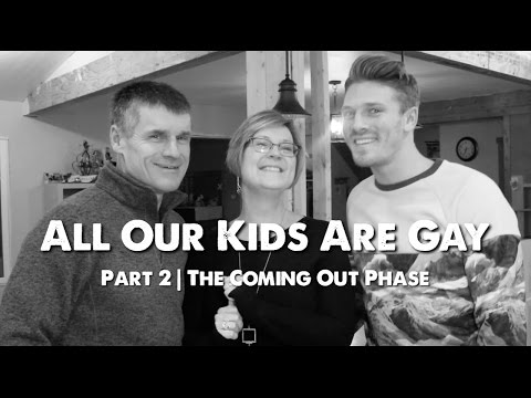 All Our Kids Are Gay   Part 2 - The Coming Out Phase