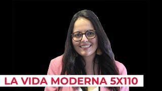 La Vida Moderna 5x110 | Programa