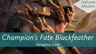 The Story of Champion's Fate Blackfeather: Vainglory Lore Heroic Ties