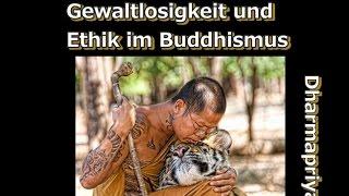 Gewaltlosigkeit und Ethik im Buddhismus - Dharmapriya