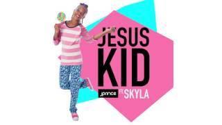 SKYLA : JESUS KID