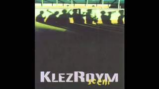 KlezRoym - Scenì Scenì
