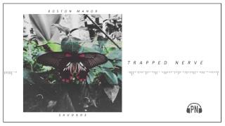 "Boston Manor ""Trapped Nerve"""