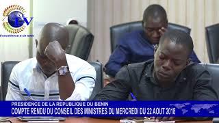 compte rendu du conseil des ministres du mercredi 22 aout 2018 au benin