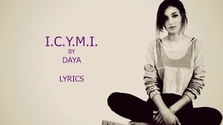I.c.y.m.i. Daya Lyrics.mp3
