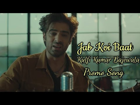 Jab Koi Baat Bigaad Jaye |  Kulfi Kumar Bajewala|promo Song