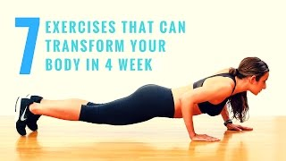 7 exercises that can transform your body in 4 weeks