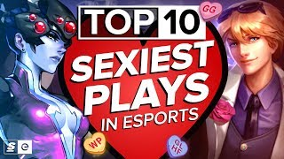 Top 10 Sexiest Plays in Esports