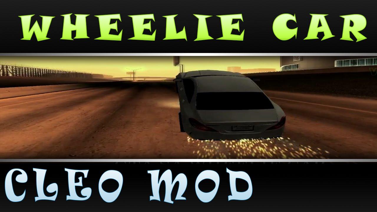 [CLEO] WHEELIE CAR Mod - [DOWNLOAD] GTA San Andreas / SaMp